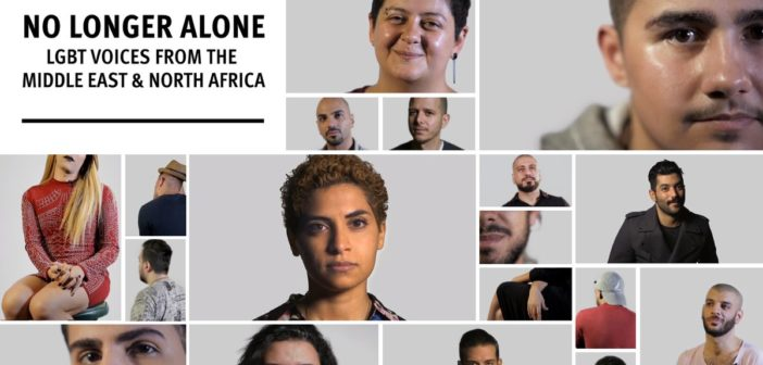 No Longer Alone : LGBTI Voices From Middle East & North Africa